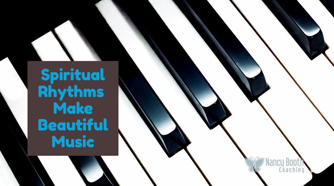 3 Spiritual Rhythms for Making Beautiful Soul Music