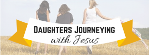 Daughters Journeying with Jesus